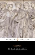 The Annals of Imperial Rome ebook by Tacitus, Michael Grant