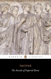 The Annals of Imperial Rome ebook by Tacitus,Michael Grant