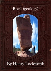 Rock (geology) ebook by Henry Lockworth,Eliza Chairwood,Bradley Smith