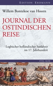 Die Reise des Kapitäns Bontekoe - Logbücher holländischer Seefahrer im 17. Jahrhundert ebook by Kobo.Web.Store.Products.Fields.ContributorFieldViewModel