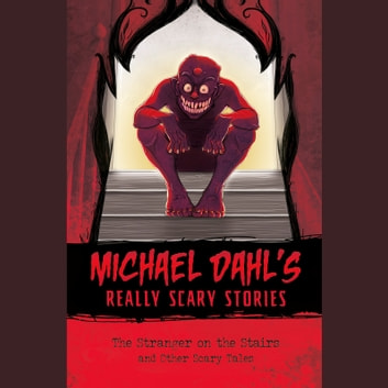 Stranger on the Stairs, The - and Other Scary Tales audiobook by Michael Dahl