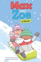 Max and Zoe at Recess ebook by Shelley Swanson Sateren, Mary Sullivan