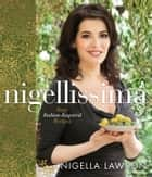 Nigellissima ebook by Nigella Lawson