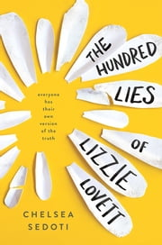 The Hundred Lies of Lizzie Lovett ebook by Chelsea Sedoti