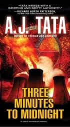 Three Minutes to Midnight ebook by Anthony J. Tata