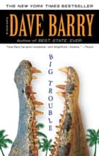 Big Trouble ebook by Dave Barry