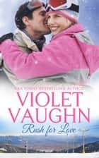 Rush for Love ebook by Violet Vaughn