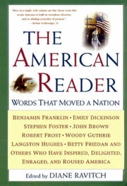 The American Reader - Words that Moved a Nation ebook by Diane Ravitch
