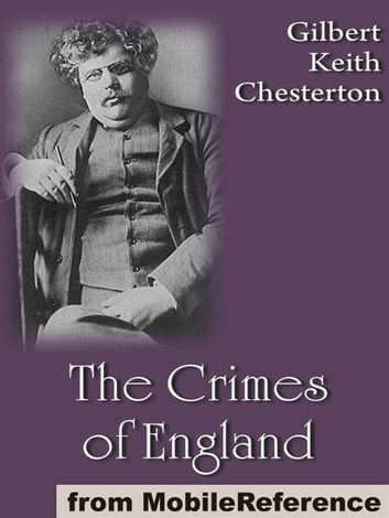 The Crimes Of England (Mobi Classics) ebook by G. K. (Gilbert Keith) Chesterton
