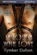 Through With Love ebook by Tymber Dalton