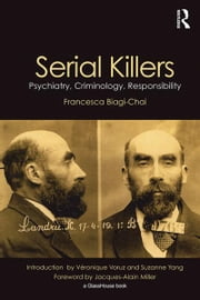 Serial Killers - Psychiatry, Criminology, Responsibility ebook by Francesca Biagi-Chai