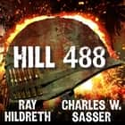 Hill 488 audiobook by Ray Hildreth, Charles W. Sasser