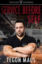 Service Before Self ebook by Tegon Maus