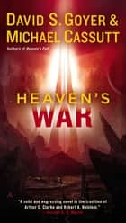 Heaven's War ebook by David S. Goyer,Michael Cassutt