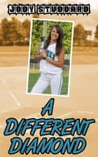 A Different Diamond ebook by Jody Studdard