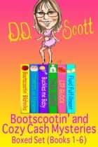 Bootscootin' and Cozy Cash Mysteries Boxed Set (Books 1-6) ebook by D. D. Scott