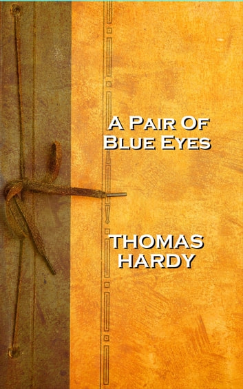 Thomas Hardy's A Pair Of Blue Eyes ebook by Thomas Hardy