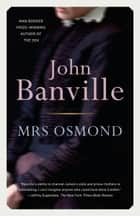 Mrs. Osmond - A novel ebook by John Banville