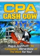 CPA Cash Cow ebook by Sven Hyltén-Cavallius