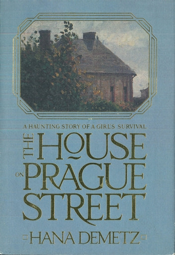 The House On Prague Street - A Haunting Story of a Girl's Survival ebook by Hanna Demetz