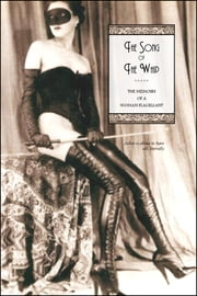 The Song of The Whip - The Memoirs of a Woman Flagellant ebook by Juliet, Locus Elm Press (editor)