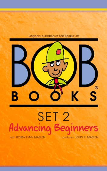 Bob Books Set 2: Advancing Beginners ebook by Bobby Lynn Maslen