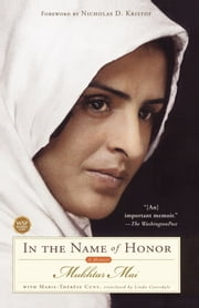 In the Name of Honor - A Memoir ebook by Mukhtar Mai,Marie-Therese Cuny,Nicholas D. Kristof,Linda Coverdale