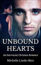 Unbound Hearts ebook by Michelle Lindo-Rice