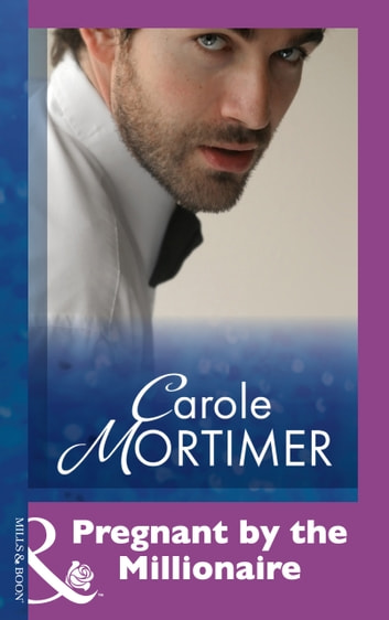 Pregnant By The Millionaire (Mills & Boon Modern) 電子書 by Carole Mortimer