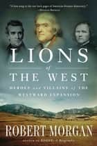 Lions of the West ebook by Robert Morgan