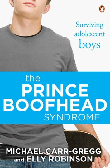 The Prince Boofhead Syndrome eBook by Michael Carr-Gregg,Elly Robinson