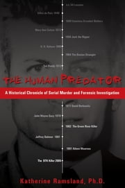 The Human Predator - A Historical Chronicle of Serial Murder and Forensic Investigation ebook by Katherine Ramsland