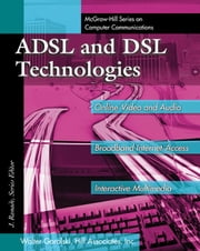 ADSL and DSL Technologies ebook by Goralski, Walter