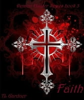 Faith, Book 3 in the Demon Hunter Series ebook by Gardner, TL