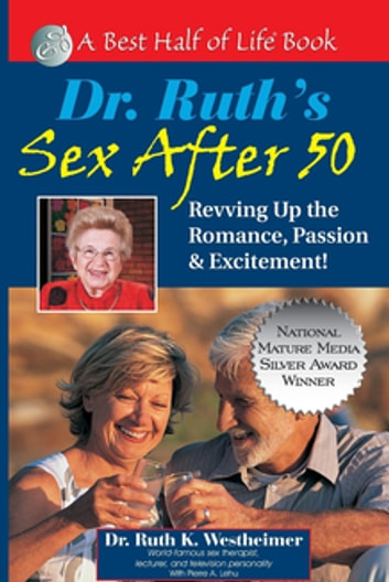 Dr. Ruth's Sex After 50 - Revving Up the Romance, Passion & Excitement! ebook by Ruth K. Westheimer