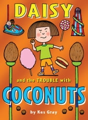 Daisy and the Trouble with Coconuts ebook by Kes Gray,Nick Sharratt,Garry Parsons