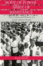 Body of Power, Spirit of Resistance - The Culture and History of a South African People ebook by Jean Comaroff