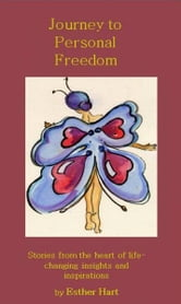 Journey to Personal Freedom ebook by Esther Hart