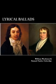 Lyrical Ballads - 1798 ebook by Samuel Taylor Coleridge, William Wordsworth