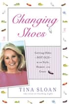 Changing Shoes ebook by Tina Sloan