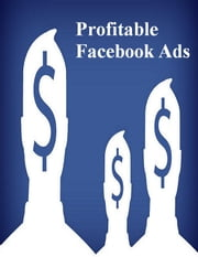 Profitable Facebook Ads ebook by V.T.