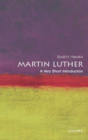 Martin Luther: A Very Short Introduction ebook by Kobo.Web.Store.Products.Fields.ContributorFieldViewModel