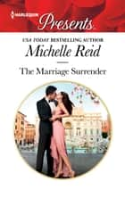 The Marriage Surrender ebook by Michelle Reid