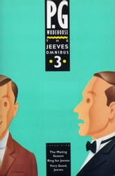 The Jeeves Omnibus - Vol 3 - (Jeeves & Wooster) ebook by P G Wodehouse