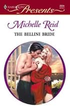 The Bellini Bride ebook by Michelle Reid