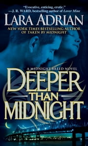 Deeper Than Midnight - A Midnight Breed Novel ebook by Lara Adrian