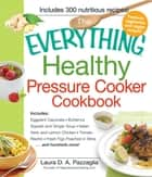The Everything Healthy Pressure Cooker Cookbook ebook by Laura Pazzaglia