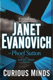 Curious Minds - A Knight and Moon Novel ebook by Janet Evanovich, Phoef Sutton