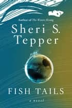 Fish Tails ebook by Sheri S. Tepper