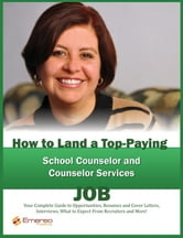 How to Land a Top-Paying School Counselor and Counselor Services Job: Your Complete Guide to Opportunities, Resumes and Cover Letters, Interviews, Sal ebook by Andrews, Brad